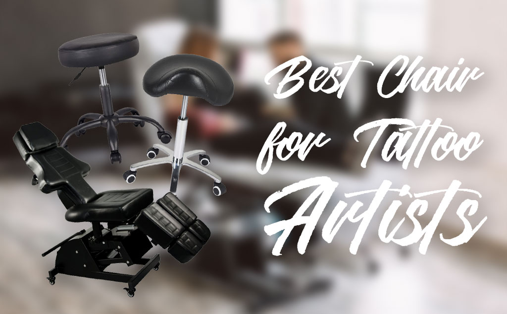 Best Chair for Tattoo Artist