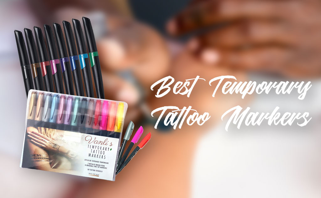 Best Temporary Tattoo Markers